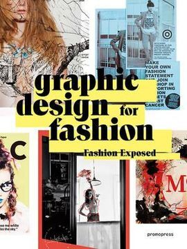 GRAPHIC DESIGN FOR FASHION -FASHION EXPOSED