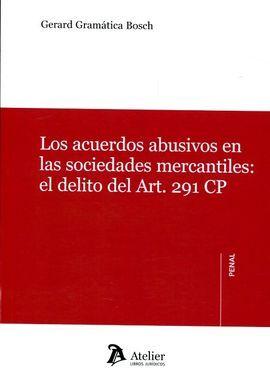 DESCARGAR LOS ACUERDOS ABUSIVOS EN LAS SOCIEDADES MERCANTILES: EL DELITO DEL ART. 291 CP