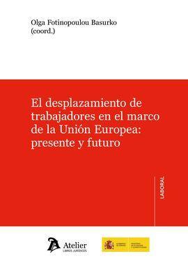 DESCARGAR EL DESPLAZAMIENTO DE TRABAJADORES EN EL MARCO DE UNIÓN EUROPEA.