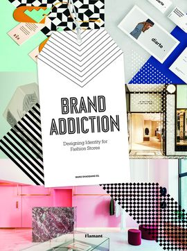 BRAND ADDICTION - DESIGNING IDENTITY FOR FASHION STORES