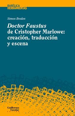 DOCTOR FAUSTUS DE CHRISTOPHER MARLOWE/CREACION TRA