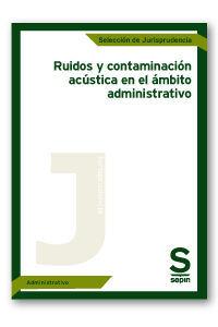 DESCARGAR RUIDOS Y CONTAMINACIÓN ACÚSTICA EN EL ÁMBITO ADMINISTRATIVO