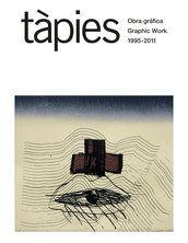 DESCARGAR TAPIES, OBRA GRAFICA (1995-2011)