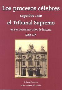 DESCARGAR LOS PROCESOS CÉLEBRES SEGUIDOS ANTE EL TRIBUNAL SUPREMO EN SUS 200 AÑOS DE HISTORIA (2 VOLS.)