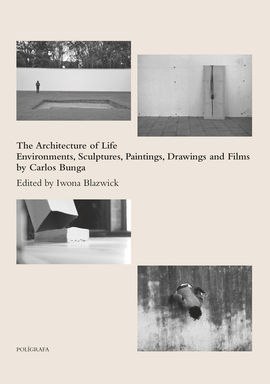 THE ARCHITECTURE OF LIFE. ENVIRONMENTS, SCULPTURES, PAINTINGS, DRAWINGS AND FILMS