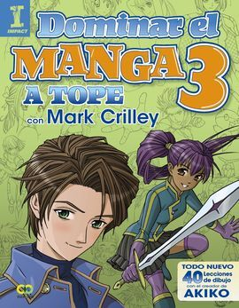 DOMINAR EL MANGA. 3: A TOPE CON MARK CRILLEY