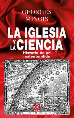 DESCARGAR LA IGLESIA Y LA CIENCIA. HISTORIA DE UN MALENTENDIDO
