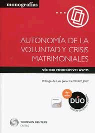 DESCARGAR AUTONOMÍA DE LA VOLUNTAD Y CRISIS MATRIMONIALES