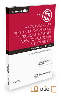 DESCARGAR LA LIQUIDACIÓN DEL RÉGIMEN DE GANANCIALES Y SEPARACIÓN DE BIENES: ASPECTOS PROCE