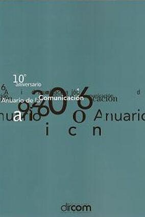 DESCARGAR ANUARIO DE LA COMUNICACIÓN 2006. 10º ANIVERSARIO