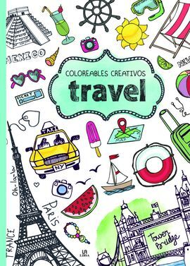 TRAVEL. COLOREABLES CREATIVOS