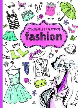 FASHION. COLOREABLES CREATIVOS