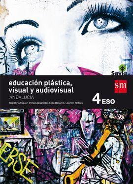 DESCARGAR EDUCACIÓN PLÁSTICA, VISUAL Y AUDIOVISUAL - 4º ESO - SAVIA (ANDALUCÍA)