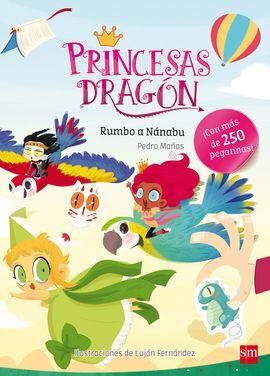 PRINCESAS DRAGON. RUMBO A NANABU