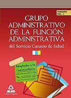 DESCARGAR GRUPO ADMINISTRATIVO DE LA FUNCION ADMINISTRATIVA DEL SERVICIO CANARIO DE SALUD. TEMARIO VOL. 2