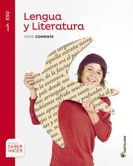 DESCARGAR LENGUA CASTELLANA Y LITERATURA - SERIE COMENTA - 1º ESO (SABER HACER)