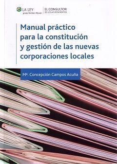 DESCARGAR MANUAL PRÁCTICO PARA LA CONSTITUCIÓN Y GESTIÓN DE LA NUEVAS CORPORACIONES LOCALE