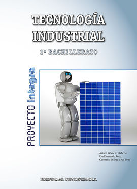 TECNOLOGIA INDUSTRIAL - 1º BACH. - PROYECTO INTEGRA