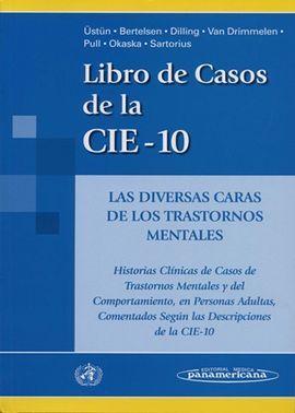 DESCARGAR LIBRO DE CASOS DE LA CIE-10. LAS DIVERSAS CARAS DE LOS TRASTORNOS MENTALES