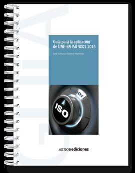 DESCARGAR GUÍA PARA LA APLICACIÓN DE UNE-EN ISO 9001:2015