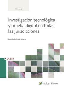 DESCARGAR INVESTIGACIÓN TECNOLÓGICA Y PRUEBA DIGITAL EN TODAS LAS JURISDICCIONES