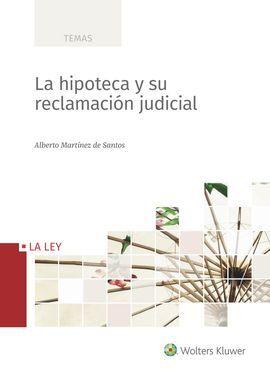 DESCARGAR LA HIPOTECA Y SU RECLAMACION JUDICIAL, 1ª EDICIÓN
