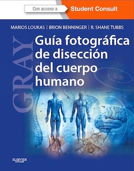 DESCARGAR GRAY. GUÍA FOTOGRÁFICA DE DISECCIÓN DEL CUERPO HUMANO