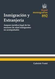 DESCARGAR INMIGRACION Y EXTRANJERIA. AMPARO JURÍDICO-LEGAL DE LOS MENORES DE EDAD INMIGRANTES NO ACOMPAÑADOS