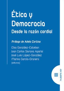DESCARGAR ÉTICA Y DEMOCRACIA. DESDE LA RAZÓN CORDIAL