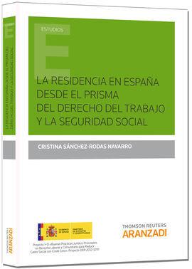 DESCARGAR LA RESIDENCIA EN ESPAÑA DESDE EL PRISMA DEL DERECHO DEL TRABAJO Y LA SEGURIDAD S