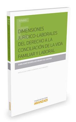 DESCARGAR DIMENSIONES JURÍDICO-LABORALES DEL DERECHO A LA CONCILIACIÓN DE LA VIDA FAMILIAR