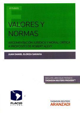 DESCARGAR VALORES Y NORMAS ARGUMENTACION JURIDICA MORAL CRITICA PROPO
