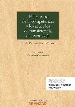 DESCARGAR EL DERECHO DE LA COMPENTENCIA Y LOS ACUERDOS DE TRANSFERENCIA DE TECNOLOGÍA
