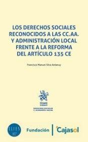 DESCARGAR LOS DERECHOS SOCIALES RECONOCIDOS A LAS CC.AA. Y ADMINISTRACION LOCAL FRENTE A LA REFORMA DEL ARTICULO 135 CE