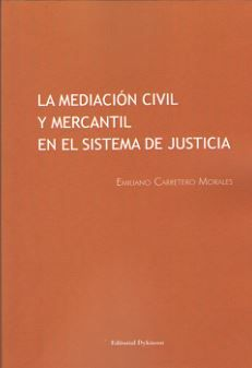 DESCARGAR LA MEDIACIÓN CIVIL Y MERCANTIL EN EL SISTEMA DE JUSTICIA