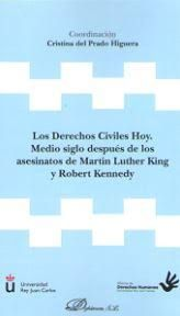 DERECHOS CIVILES HOY. MEDIO SIGLO DESPUES DE LOS ASESINATOS DE MARTIN LUTHER KING Y ROBERT KENNEDY