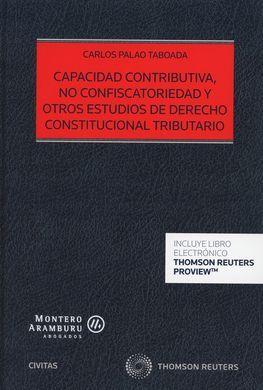 DESCARGAR CAPACIDAD CONTRIBUTIVA, NO CONFISCATORIEDAD Y OTROS ESTUDIOS DE DERECHO CONSTITU