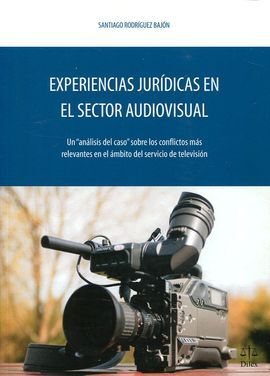 EXPERIENCIAS JURIDICAS EN EL SECTOR AUDIOVISUAL