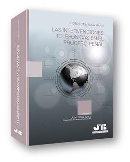 DESCARGAR LAS INTERVENCIONES TELEFÓNICAS EN EL PROCESO PENAL