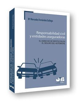 DESCARGAR RESPONSABILIDAD CIVIL Y ENTIDADES ASEGURADORAS. EL DERECHO DE REPETICIÓN EN EL S