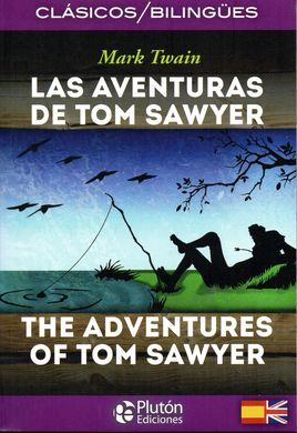 LAS AVENTURAS DE TOM SAWYER. THE ADVENTURES OF TOM SAWYER