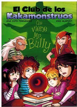 EL CLUB DE LOS KAKAMONSTRUOS: QUE VIENE MR. BULLY