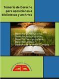 DESCARGAR TEMARIO DE DERECHO PARA OPOSICIONES A BIBLIOTECAS Y ARCHIVOS. DERECHO CONSTITUCIONAL, ADMINISTRATIVO, PRESUPUESTARIO, LABORAL, DE LA UNIÓN EUROPEA. 4ª