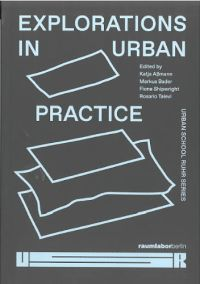 EXPLORATIONS IN URBAN PRACTICE