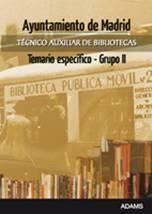 DESCARGAR AYUNTAMIENTO DE MADRID. TÉCNICO AUXILIAR DE BIBLIOTECAS. TEMARIO ESPECÍFICO. GRUPO II