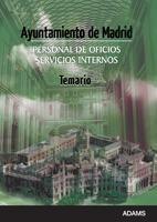 DESCARGAR AYUNTAMIENTO DE MADRID. PERSONAL DE OFICIOS SERVICIOS INTERNOS. TEMARIO