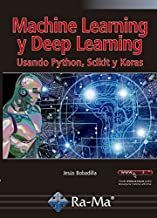 MACHINE LEARNING Y DEEP LEARNING USANDO PYTHON SCI