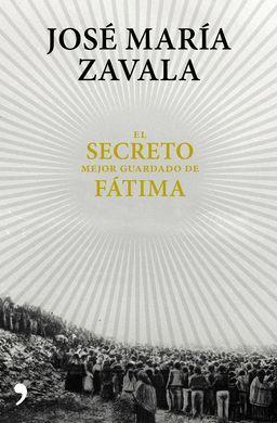 bfb6b699d2a EL SECRETO MEJOR GUARDADO DE FÁTIMA