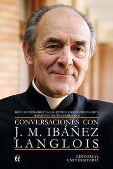 CONVERSACIONES CON JOSE MIGUEL IBAÑEZ LANGLOIS