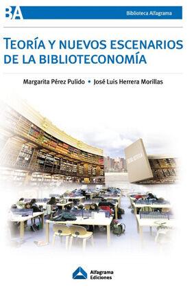 DESCARGAR TEORIA Y NUEVOS ESCENARIOS DE LA BIBLIOTECONOMIA. 2ª ED. AMPLIADA